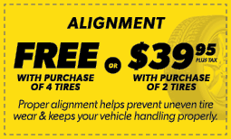 Free Alignment w/ Purchase of 4 Tires OR $39.95 w/ the Purchase of 2 Tires