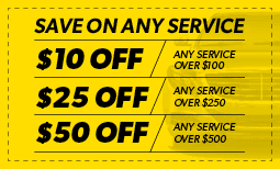 Save on Service - $10 Off any service over $100, $25 off any service over $250, $50 off any service Coupon